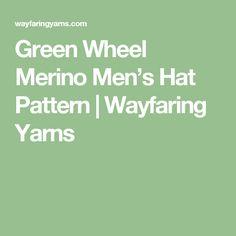 Green Wheel Merino Men's Hat Pattern   Wayfaring Yarns