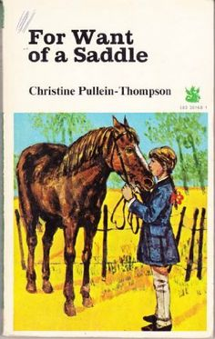 For Want of a Saddle (The Dragon Books) by Christine Pullein-Thompson