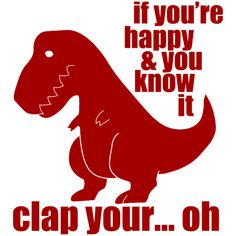 if you're happy and you know it dinosaur | old town school of folk music if you re happy and you know it