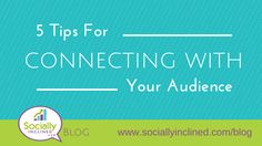 5 Tips For Connecting With Your Audience #socialmedia #marketing #smallbiz http://www.sociallyinclined.com/blog/5-tips-for-connecting-with-your-audience#utm_sguid=106968,17fd9403-71e3-2a42-53b1-67ae37ca5152
