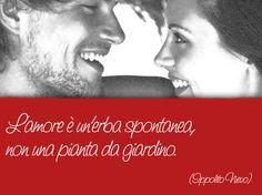 L'amore è una pianta spontanea ...