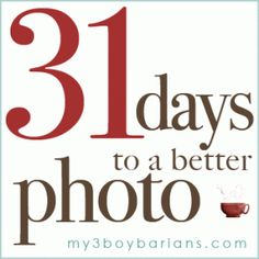 31 days to a better photo - must do this!!