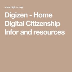 Digizen - Home Digital Citizenship Infor and resources