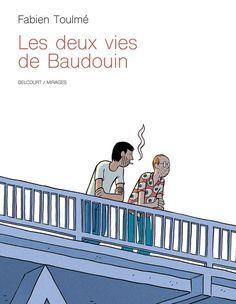 La BD de la semaine : « Les deux vies de Baudoin » par Fabien Toulmé Image Positive, E Book, Bd Comics, Emotion, Book Cover Art, Animated Cartoons, Album, Humor, Held