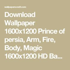Download Wallpaper 1600x1200 Prince of persia, Arm, Fire, Body, Magic 1600x1200 HD Background