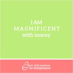 http://4couplesonly.digimkts.com I need this Money Affirmation for Women Entrepreneurs * I am MAGNIFICENT with money*