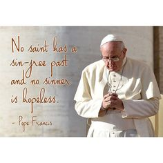Pope Francis on saints and sinners