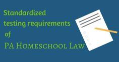 Standardized testing requirements PA homeschool law