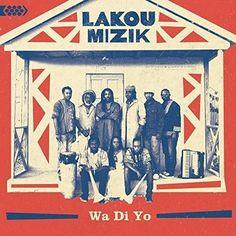 Lakou Mizik - Wa Di Yo (Bonus Tracks Version)
