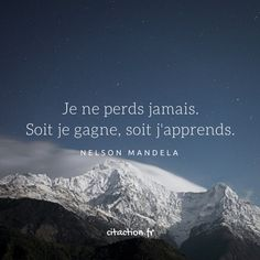 Citation ♥ - Tap the link now to Learn how I made it to 1 million in sales in 5 months with e-commerce! I'll give you the 3 advertising phases I did to make it for FRE Nelson Mandela, Positive Mind, Positive Attitude, Positiv Quotes, Best Quotes, Life Quotes, Quote Citation, French Quotes, Some Words