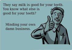 Save your teeth.