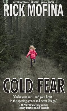 Cold Fear Heart wrenching thriller that packs an emotional punch from Rick Mofina !