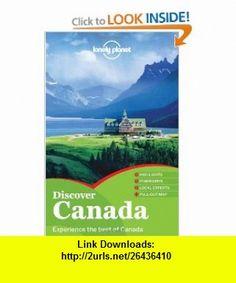Lonely Planet Discover Canada (Full Color Country Travel Guide) (9781742202846) Karla Zimmerman, John Lee, Catherine Bodry, Celeste Brash, Emily Matchar, Brandon Presser, Sarah Richards, Brendan Sainsbury, Ryan Ver Berkmoes , ISBN-10: 1742202845  , ISBN-13: 978-1742202846 ,  , tutorials , pdf , ebook , torrent , downloads , rapidshare , filesonic , hotfile , megaupload , fileserve
