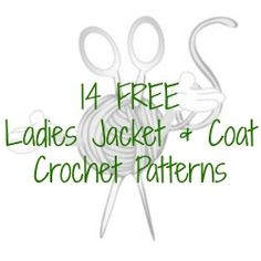 14 FREE Ladies Jacket & Coat Crochet Patterns