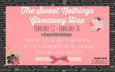 Our Mini Family: Sweet Nothings Giveaway Hop $15 PayPal Cash