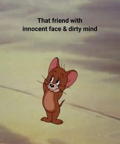 That friend with innocent face and dirty mind. Best Friend Quotes Funny, Cute Funny Quotes, Besties Quotes, Really Funny Memes, Crazy Funny Memes, Funny Relatable Memes, Funny Stuff, Crazy Friend Quotes, Stupid Memes