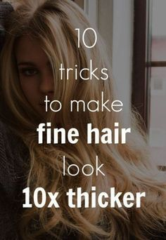 Tricks to make fine hair look thicker