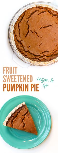 Fruit-Sweetened Pumpkin Pie #vegan #glutenfree #thanksgiving #pumpkin #easy #sugarfree