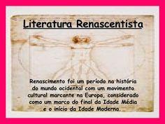 Literatura Renascentista Renascimento foi um período na história do mundo ocidental com um movimento cultural marcante na ...