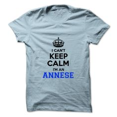 [New tshirt name ideas] I cant keep calm Im an ANNESE Tshirt-Online Hoodies Tee Shirts