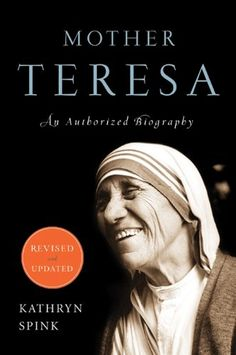 "Read ""Mother Teresa (Revised Edition) An Authorized Biography"" by Kathryn Spink available from Rakuten Kobo. Mother Teresa of Calcutta was the founder of the Missionaries ofCharity and winner of the Nobel Peace Prize, but her sto. Mother Teresa Books, Mother Teresa Biography, Best Autobiographies, Best Biographies, Good Books, Books To Read, My Books, Missionaries Of Charity, Mother Angelica"