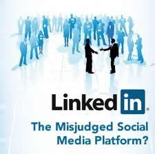 LinkedIn is often the misjudged Social Platform of the bunch. But it shouldn't be. Here is why: http://www.winstonbromley.com/2012/12/linkedin-the-misjudged-social-media-platform/