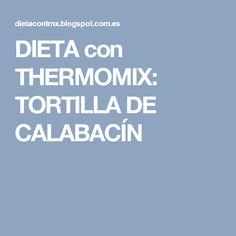 DIETA con THERMOMIX: TORTILLA DE CALABACÍN