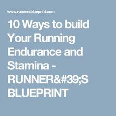 10 Ways to build Your Running Endurance and Stamina - RUNNER'S BLUEPRINT