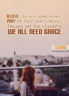 We all need grace. #Quote by #Lecrae / .. Since when is Genocide; 'Grace'.  ~ Where's Gordo? :B