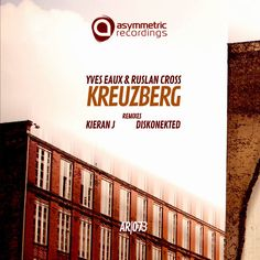 Yves Eaux & Ruslan Cross - Kreuzberg (Diskonetkted Remix) [Free Download]  #EDM #Music #FreedomOfArt  Join us and SUBMIT your Music  https://playthemove.com/SignUp