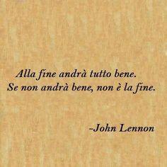 John Lennon: Al final todo estará bien, si no está bien, no es el final.