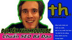 Hỗ Trợ Đứa Bạn Đổi Tên Kênh Chuẩn Seo Bá Đạo - Online Schools - Trương T...
