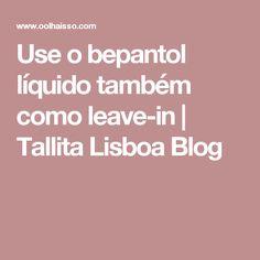 Use o bepantol líquido também como leave-in   Tallita Lisboa Blog