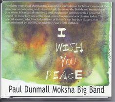 Paul Dunmall Moksha Big Band CD I Wish You Peace Keith Tippett John Adams