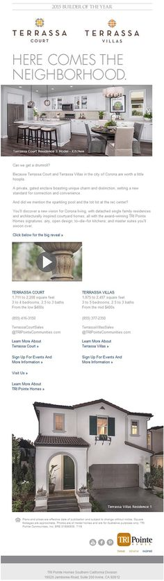 New Homes for Sale in Corona, California  Twice as Nice. Terrassa Court & Villas - Stylish New Homes in Corona  Come check out these private, gated enclave with a sparkling pool and tot lot at the rec center!  Terrassa Court:  https://www.tripointehomes.com/southern-california/terrassa-court/  Terrassa Villas:  https://www.tripointehomes.com/southern-california/terrassa-villas/