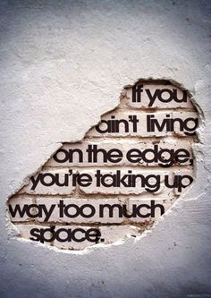 Live On The Edge #typography #inspiration