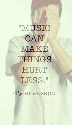#music can make things hurt less. | Twenty One Pilots This is a cool Pin but OMG check this out #EDM www.soundcloud.com/viralanimal: