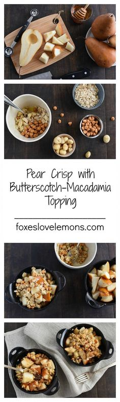 Pear Crisp with Butterscotch-Macadamia Topping - An incredibly simple dessert to have in your back pocket for whenever a sweet tooth strikes! | foxeslovelemons.com