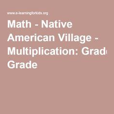 Math - Native American Village - Multiplication: Grade 4