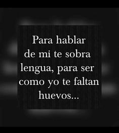 Sad Love Quotes, True Quotes, Words Quotes, Best Quotes, Funny Quotes, Sayings, Latinas Quotes, Mexican Quotes, Quotes En Espanol