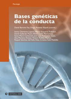 Bases genéticas de la conducta / David Bartrés Faz, Diego Redolar Ripoll, (coordinadors) ; Inma Clemente Lapena... [et al.]