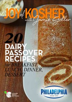 20 Dairy Passover Recipes for Breakfast, Lunch, Dinner, Dessert #Philly4Passover