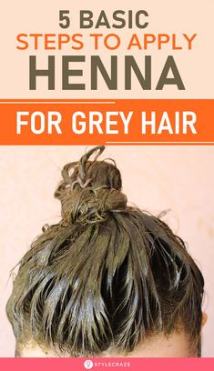 If you are feeling annoyed with grey hair, you can easily cover them using a natural remedy i. Here are 5 basic steps to apply henna for grey hair Henna For Hair Growth, Henna Hair Dyes, Grey Hair Remedies, Hair Remedies For Growth, Grey Hair Natural Remedy, Natural Hair Care Tips, Natural Hair Styles, Grey Hair Dye, Grey Hair Henna