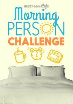 Take The BuzzFeed Morning Person Challenge