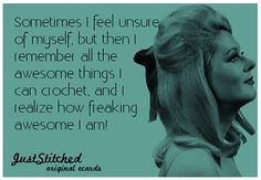 Crochet Patterns Funny Until I realize how simple it was to make my awesome creations. Knitting Quotes, Knitting Humor, Crochet Humor, Funny Crochet, Craft Quotes, Knit Or Crochet, Make Me Smile, Crochet Patterns, Crochet Ideas
