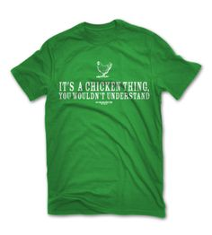 Chicken Thing t-shirt. Buy it at www.mychickenaddiction.com #chickens