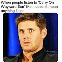 Yup, pretty much... I've always loved that song, but ever since I started watching Supernatural, I just want to cry everytime I hear it.