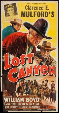 Lost Canyon (1942) Stars: William Boyd, Andy Clyde, Jay Kirby, Lola Lane, Douglas Fowley ~ Director: Lesley Selander