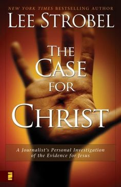 """""""The Case for Christ"""".... have a number of people in mind to recommend this one to.  Fantastic book.  We did a bible study on it."""