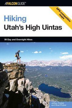 Hiking Utah's High Uintas: A Guide to Hiking in Utah's Uinta Mountains